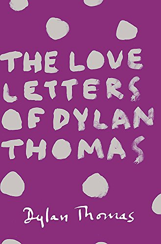 9781780227252: The Love Letters of Dylan Thomas