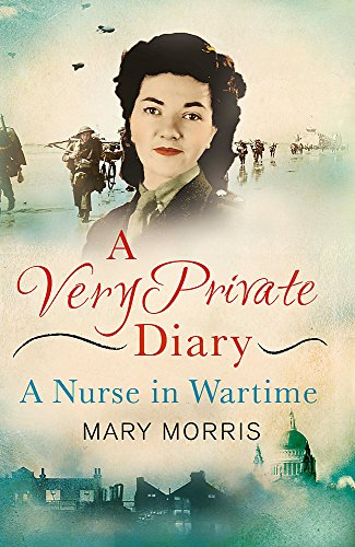9781780227382: A Very Private Diary: A Nurse in Wartime