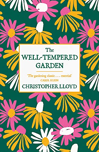 9781780227825: The Well-Tempered Garden: The Timeless Classic That No Gardener Should Be Without