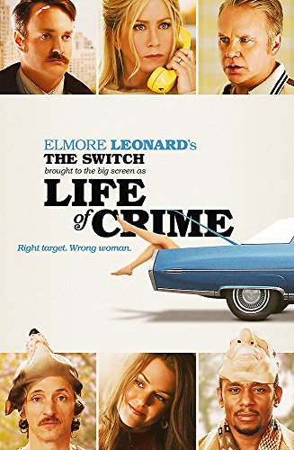 The Switch: Brought to the Big Screen as Life of Crime: Leonard, Elmore