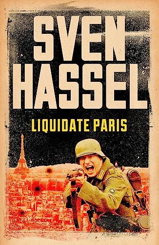 9781780228150: Liquidate Paris (Sven Hassel War Classics)