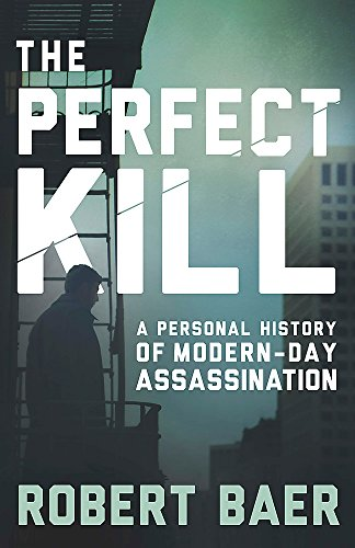 9781780228396: The Perfect Kill: A Personal History of Modern-Day Assassination