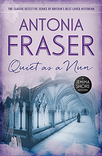 Quiet as a Nun: A Jemima Shore Mystery: Fraser, Lady Antonia
