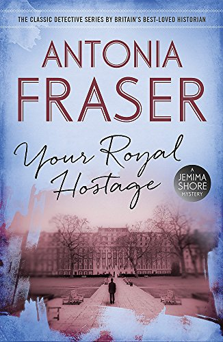 9781780228549: Your Royal Hostage: A Jemima Shore Mystery