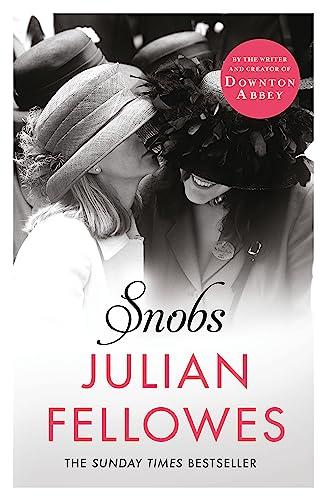9781780229225: Snobs: A Novel
