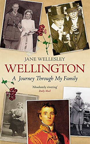 9781780229300: Wellington: A Journey Through My Family