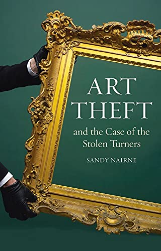 9781780230207: Art Theft and the Case of the Stolen Turners