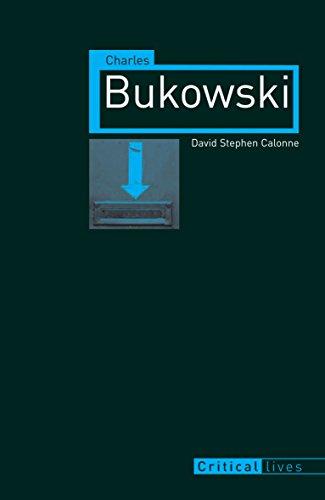 9781780230238: Charles Bukowski (Critical Lives)