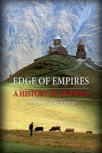 Edge of Empires: A History of Georgia: Rayfield, Donald
