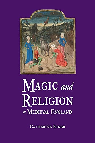 Magic and Religion in Medieval England: Rider, Catherine