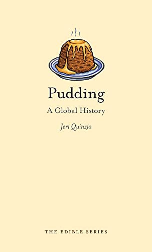 Pudding: A Global History: Quinzio, Jeri