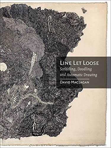 9781780230825: Line Let Loose: Scribbling, Doodling and Automatic Drawing