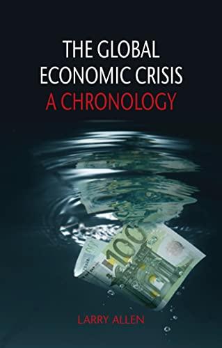 The Global Economic Crisis: A Chronology: Allen, Larry, PhD