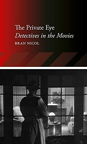 9781780231020: The Private Eye: Detectives in the Movies (Locations)