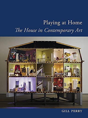 9781780231808: Playing at Home: The House in Contemporary Art (Art Since '80s)