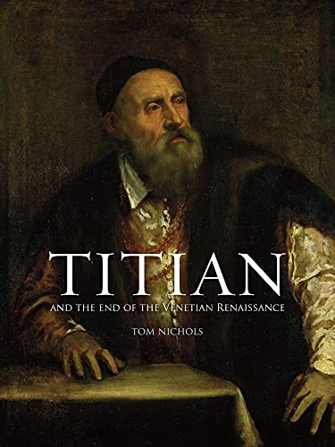 9781780231860: Titian and the End of the Venetian Renaissance