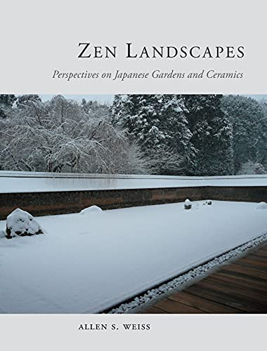 Zen Landscapes: Perspectives on Japanese Gardens and Ceramics