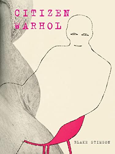 Citizen Warhol: Blake Stimson