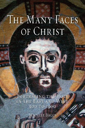 9781780232683: The Many Faces of Christ: Portraying the Holy in the East and West, 300 to 1300