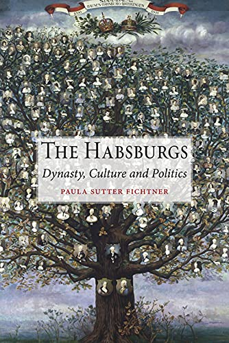 The Habsburgs: Dynasty, Culture and Politics: Fichtner, Paula Sutter