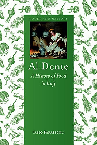 Al Dente: A History of Food in Italy (Reaktion Books - Foods and Nations): Parasecoli, Fabio