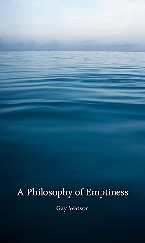 9781780232850: A Philosophy of Emptiness