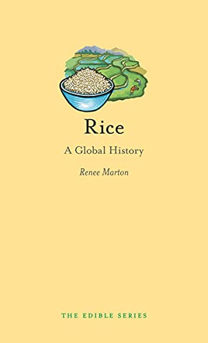 Rice: A Global History (Edible): Marton, Renee