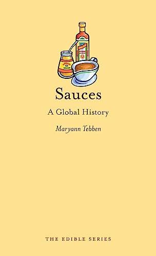 9781780233512: Sauces: A Global History (Edible)