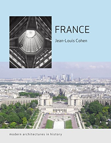 France: Modern Architectures in History: Cohen, Jean-Louis