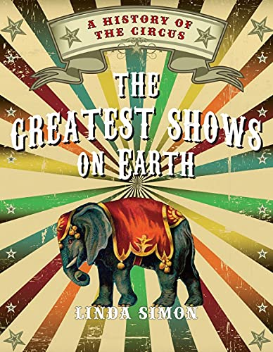 9781780233581: The Greatest Shows on Earth: A History of the Circus