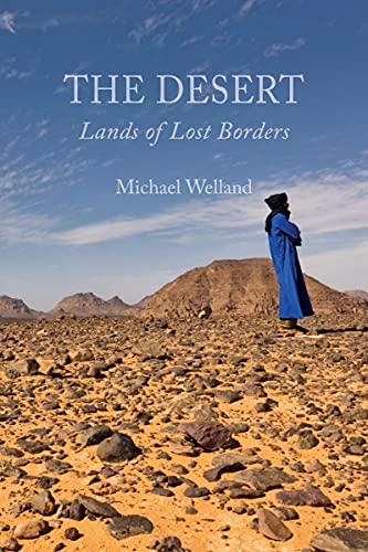 The Desert: Lands of Lost Borders: Welland, Michael