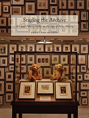 9781780233727: Staging the Archive: Art and Photography in the Age of New Media