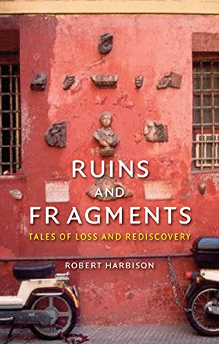 9781780234472: Ruins and Fragments: Tales of Loss and Rediscovery
