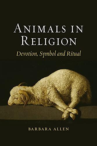 9781780235691: Animals in Religion: Devotion, Symbol and Ritual