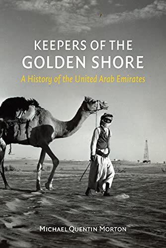 9781780235806: Keepers of the Golden Shore: A History of the United Arab Emirates
