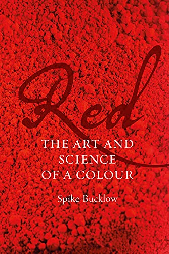 9781780235912: Red: The Art and Science of a Colour