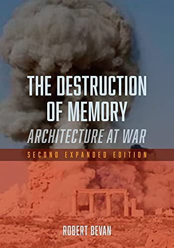 9781780235974: The Destruction of Memory: Architecture at War - Second Expanded Edition