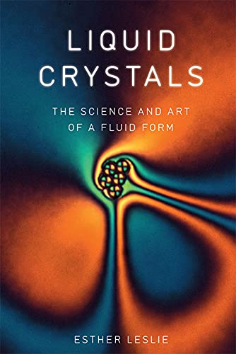 9781780236452: Liquid Crystals: The Science and Art of a Fluid Form
