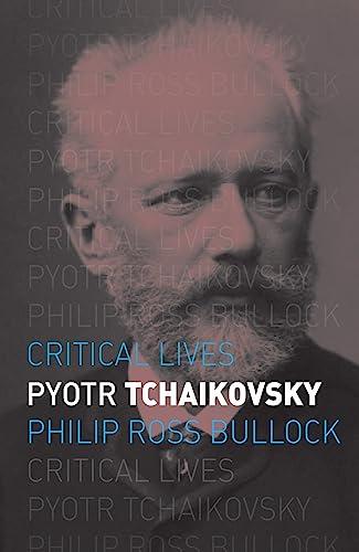 9781780236544: Pyotr Tchaikovsky (Critical Lives)