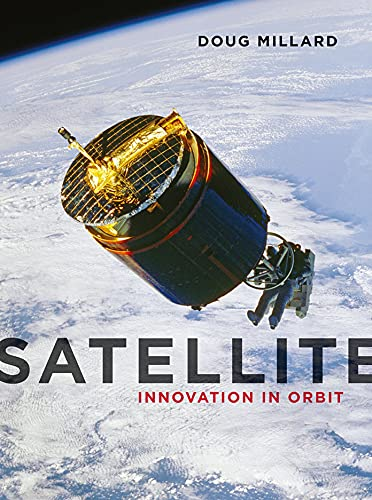 9781780236599: Satellite: Innovation in Orbit (Contemporary Worlds)