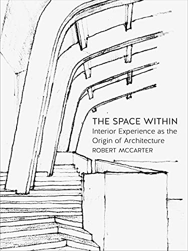 9781780236605: The Space Within: Interior Experience as the Origin of Architecture