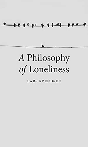 9781780237473: A Philosophy of Loneliness