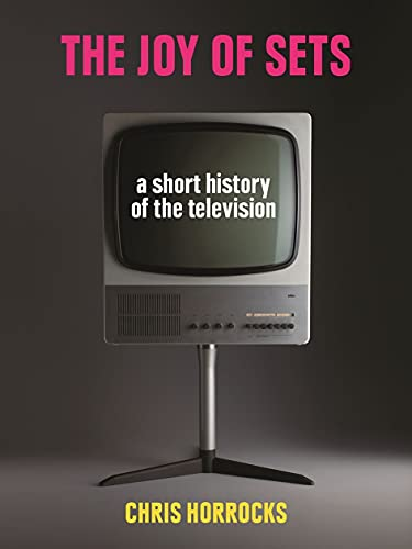 9781780237589: The Joy of Sets: A Short History of the Television