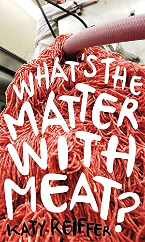 What's the Matter with Meat? (Food Controversies)