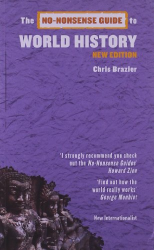 The No-Nonsense Guide to World History (No-Nonsense Guides): Brazier, Chris