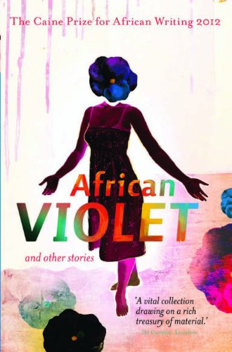 9781780260747: The Caine Prize for African Writing 2012 (Caine Prize: Annual Prize for African Writing)