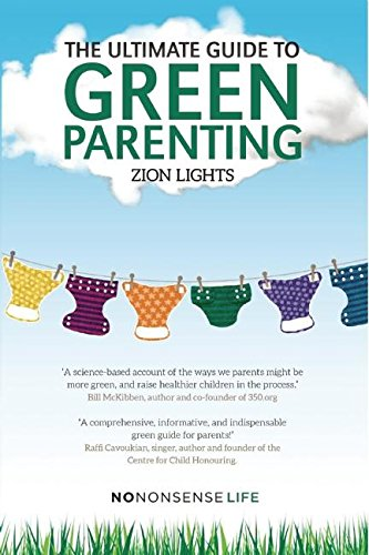 9781780263243: The Ultimate Guide to Green Parenting (Nonnonsense Life)