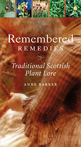 9781780270043: Remembered Remedies: Scottish Traditional Plant Lore