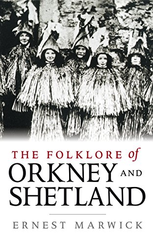 9781780270081: The Folklore of Orkney and Shetland