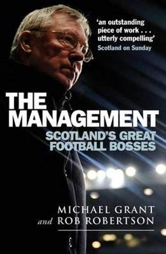 9781780270166: The Management: Scotland's Great Football Bosses